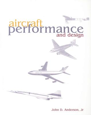 Aircraft Performance and Design By Anderson, John David